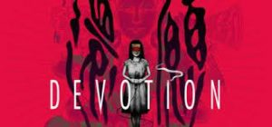 Devotion Full Pc Game + Crack